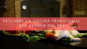Descubre la cocina tradicional del Asador del Rey